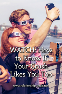 WATCH: How to Know If Your Crush Likes You Too