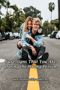 Sure Signs That You Are Dating the Wrong Person