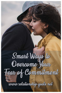 Smart Ways to Overcome Your Fear of Commitment