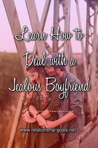 Learn How to Deal with a Jealous Boyfriend