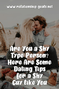 Are You a Shy Type Person? Here Are Some Dating Tips for a Shy Guy like You