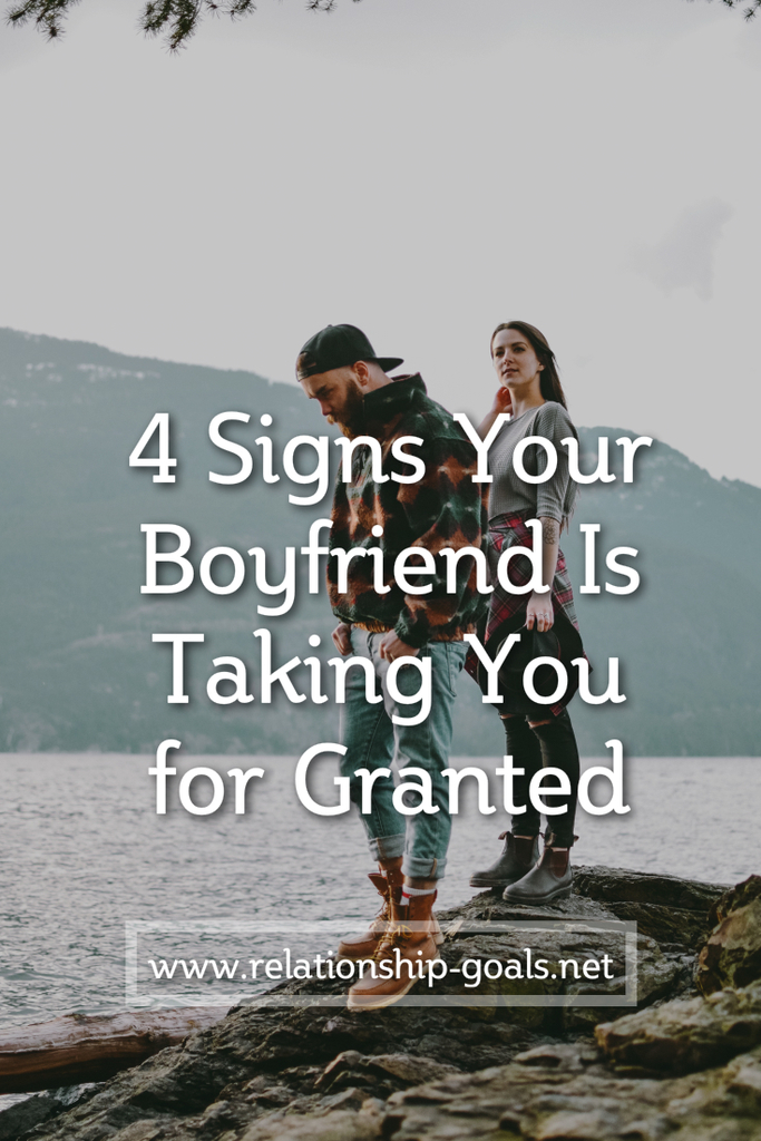 4 Signs Your Boyfriend Is Taking You for Granted