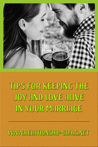 Keeping the Joy and Love Alive in Your Marriage